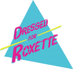 Dressed for Roxette